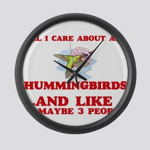 All I care about are Hummingbirds Large Wall Clock