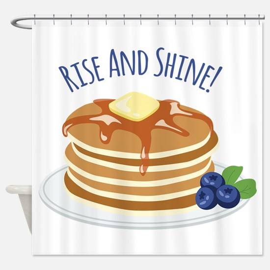 Rise And Shine! Shower Curtain