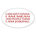 I am not funny Sticker