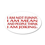 I am not funny Wall Decal