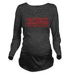 I am not funny Long Sleeve Maternity T-Shirt