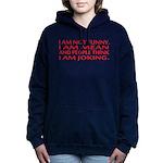 I am not funny Hooded Sweatshirt