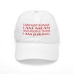 I am not funny Baseball Cap
