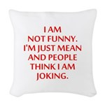 I am not funny Woven Throw Pillow
