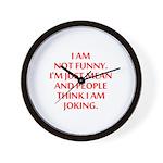 I am not funny Wall Clock