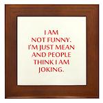 I am not funny Framed Tile