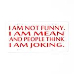 I am not funny Aluminum License Plate