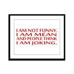 I am not funny Framed Panel Print