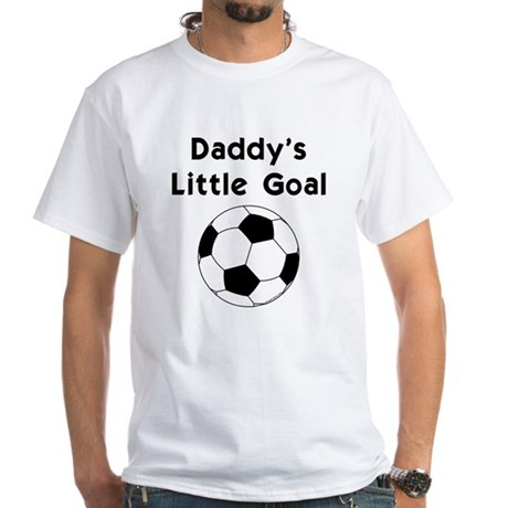 Daddy's Goal White T-Shirt