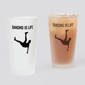 Dancing Is Life Drinking Glass