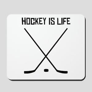 Hockey Is Life Mousepad