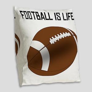 Football Is Life Burlap Throw Pillow