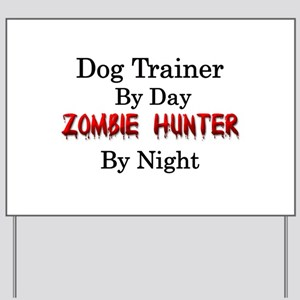 Dog Trainer/Zombie Hunter Yard Sign