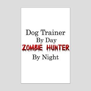 Dog Trainer/Zombie Hunter Mini Poster Print