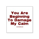 Damage My Calm Square Sticker 3