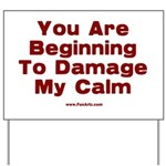 Damage My Calm Yard Sign