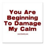 Damage My Calm Square Car Magnet 3