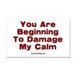 Damage My Calm Rectangle Car Magnet