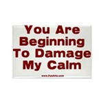 Damage My Calm Rectangle Magnet