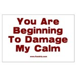 Damage My Calm Large Poster
