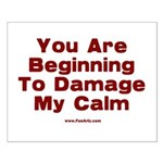 Damage My Calm Small Poster
