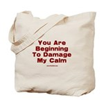 Damage My Calm Tote Bag