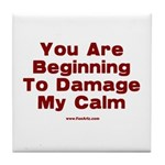 Damage My Calm Tile Coaster