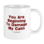 Damage My Calm Mug