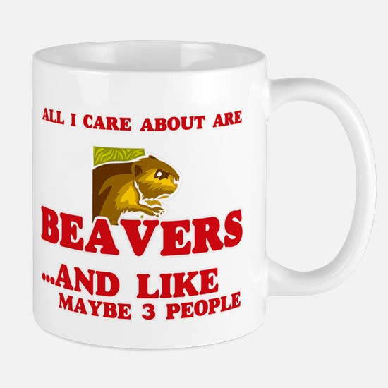 All I care about are Beavers Mugs