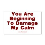Damage My Calm Car Magnet 20 x 12