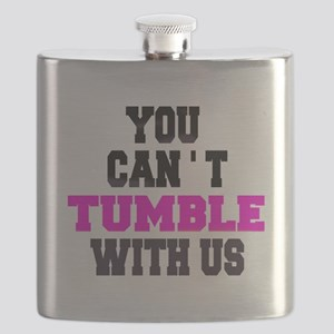 Cant Tumble With Us Flask
