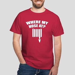 Where My Hose At? Dark T-Shirt