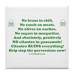 Cilantro Ruins Everything! Tile Coaster