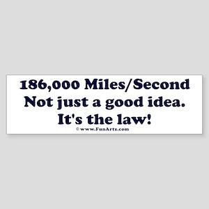 186,000 Miles per second Sticker (Bumper)