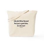 186,000 Miles per second Tote Bag
