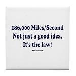 186,000 Miles per second Tile Coaster
