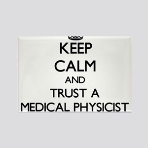 Keep Calm and Trust a Medical Physicist Magnets