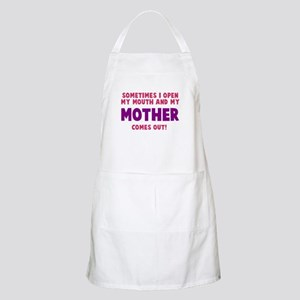 My mother comes out Apron