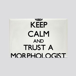 Keep Calm and Trust a Morphologist Magnets