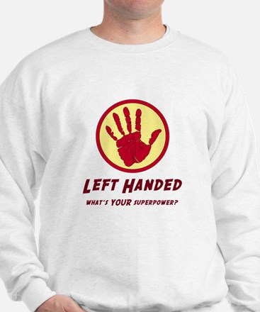 Left Handed Super Power Sweatshirt