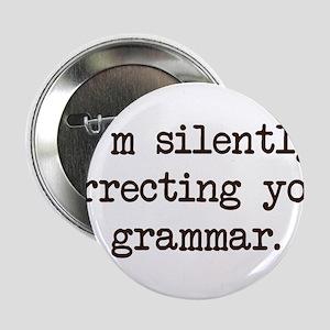 "Im Silently Correcting Your Grammar. 2.25"" Button"