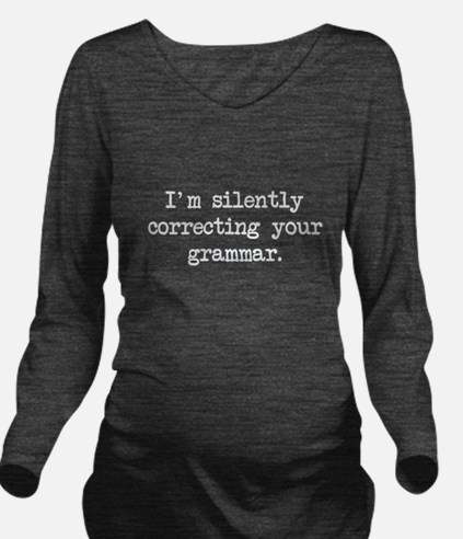Im Silently Correcting Your Grammar. Long Sleeve M