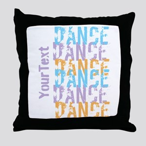 Customize DANCE DANCE DANCE Throw Pillow
