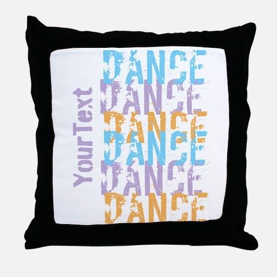Customize DANCE DANCE DANCE Throw Pillow