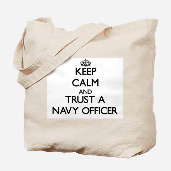 Keep Calm and Trust a Navy Officer Tote Bag