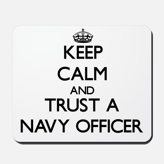 Keep Calm and Trust a Navy Officer Mousepad