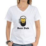 Beer Duh Women's V-Neck T-Shirt