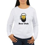 Beer Duh Women's Long Sleeve T-Shirt