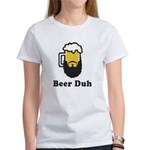 Beer Duh Women's T-Shirt