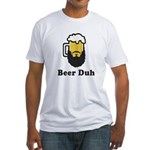 Beer Duh Fitted T-Shirt